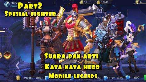 suara  arti kata kata hero fighter part mobile legends