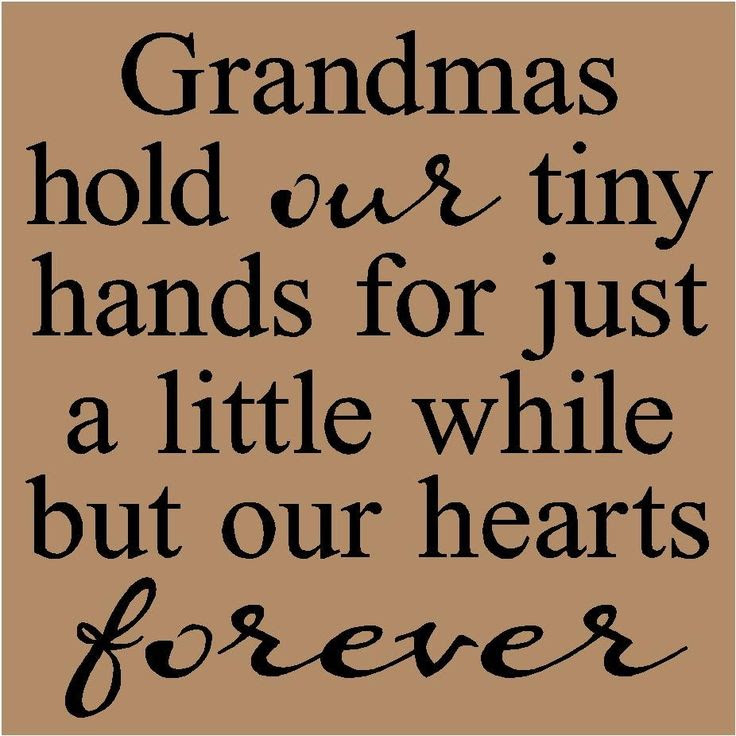 Grandma Quotes And Sayings T45 Grandmas Hold Our Tiny Hands For