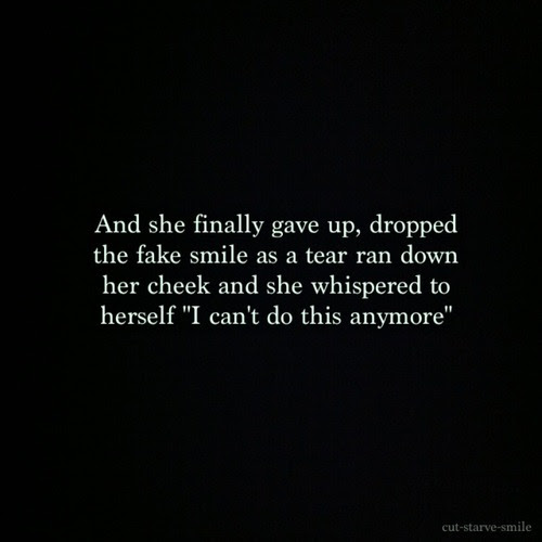 And She Finally Gave Up Dropped The Fake Smile As A Tear Ran Down