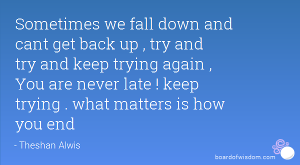 Quotes About Getting Back Up Again 42 Quotes