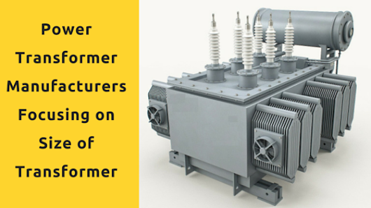 Power Transformers – Proper Sizing Assures Fast Payback - All About Power Transformers