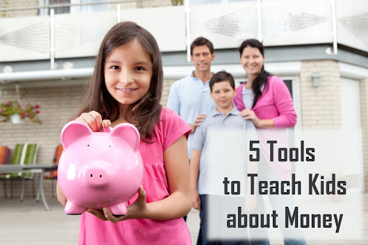 5 Tools to Teach Kids About Money