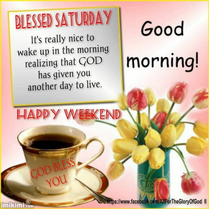 Blessed Saturday Good Morning Happy Weekend Pictures Photos And