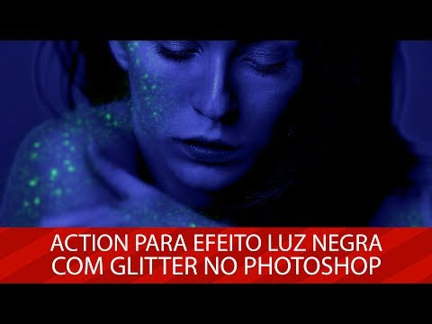 Download: Action para efeito Luz Negra com Glitter no Photoshop