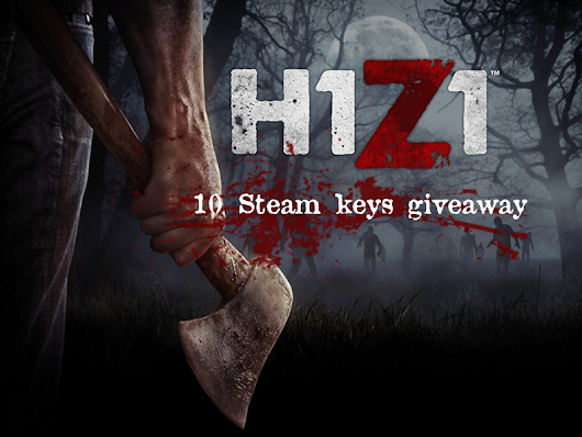 Enter to win 1 out of 10 H1Z1 Steam keys