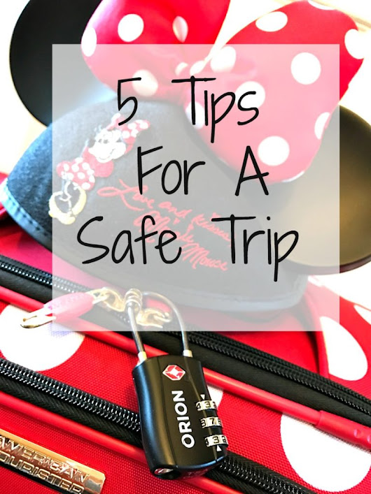 5 Tips For A Safe Trip