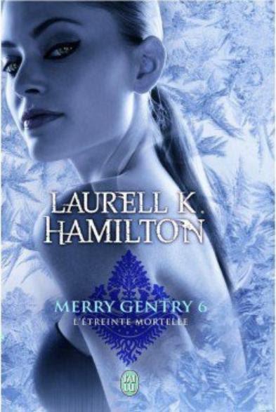 Merry Gentry 6  L'étreinte éternelle