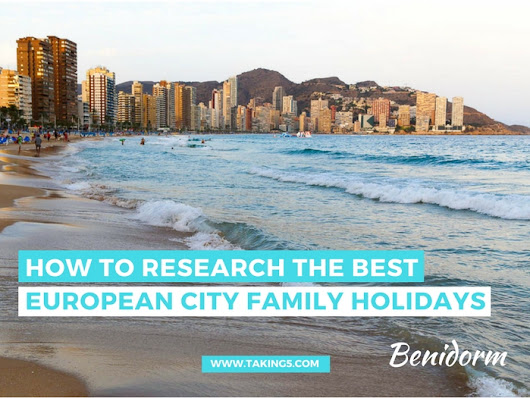 How to Research the Best European City Family Holidays - Taking 5 Holidays