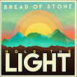 Album Review ~ Hold the Light By Bread of Stone