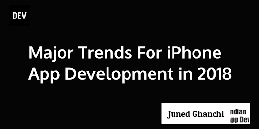 Major Trends For iPhone App Development in 2018