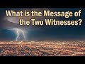 The Message of the Two Witnesses - God's Word Will Go Forth And Cannot Be Stopped