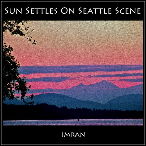 Sun Settles On Seattle Scene - IMRAN™ -- 100+ Views Within Hours! by ImranAnwar