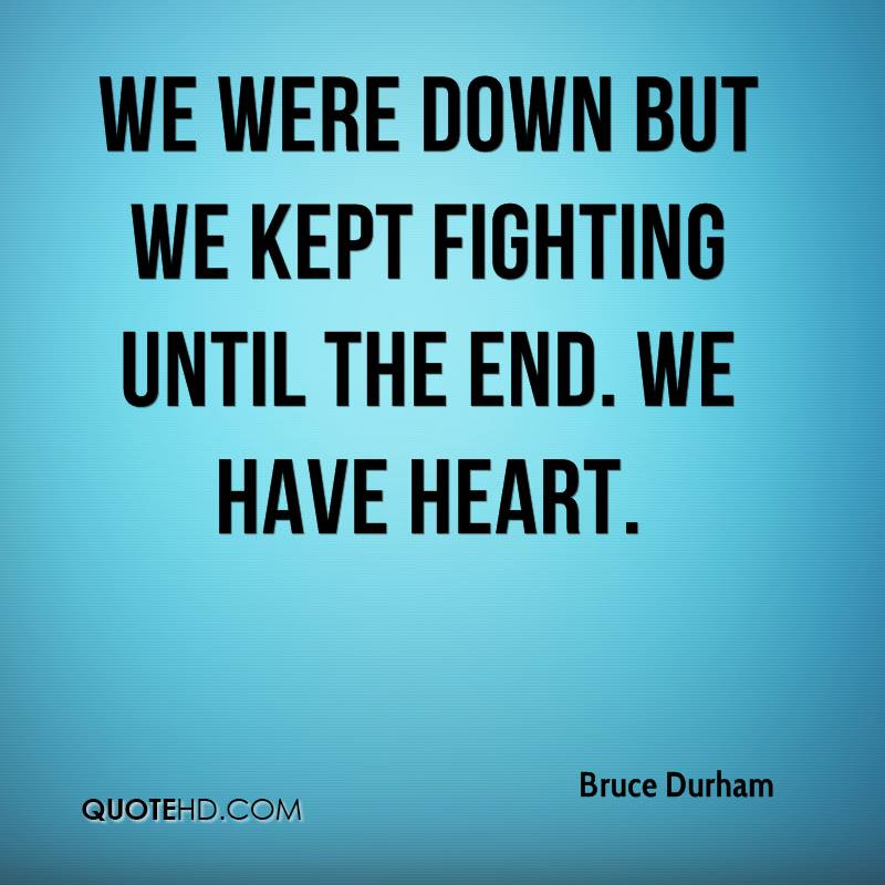 Fight Till The End Quotes Quotesgram 1 Quotes