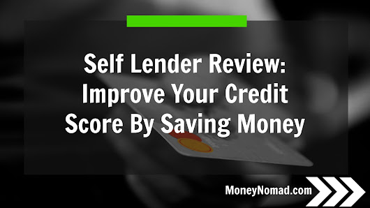 Self Lender Review: How to Improve Your Credit Score by Saving Money - Money Nomad