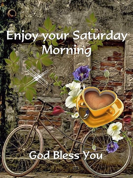 Enjoy Your Saturday Morning Pictures Photos And Images For