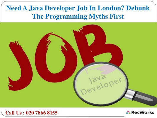 Need A Java Developer Job in London? Debunk The Programming Myths Fir…