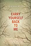 Carry Yourself Back to Me