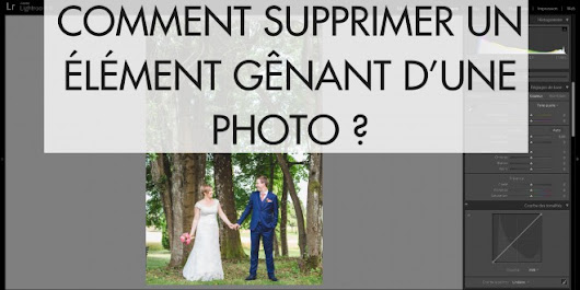 Retouche photo Lightroom : comment supprimer un élément d'une photo ? - Vivre la Photo