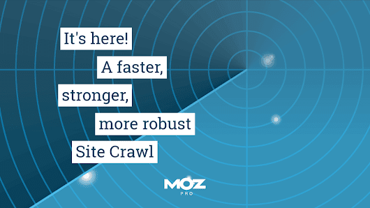 New Site Crawl: Rebuilt to Find More Issues on More Pages, Faster Than Ever!