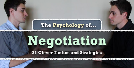 The Psychology of Negotiation: 31 Tactics and Strategies