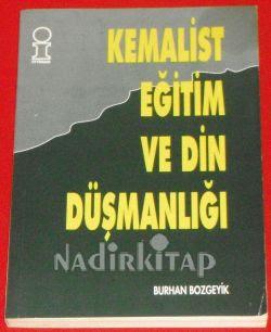 Burhan Bozgeyik - Kemalist Eğitim ve Din Düşmanlığı