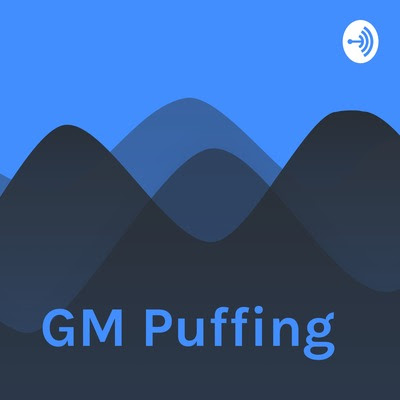 GM Puffing | Anchor - The easiest way to make a podcast