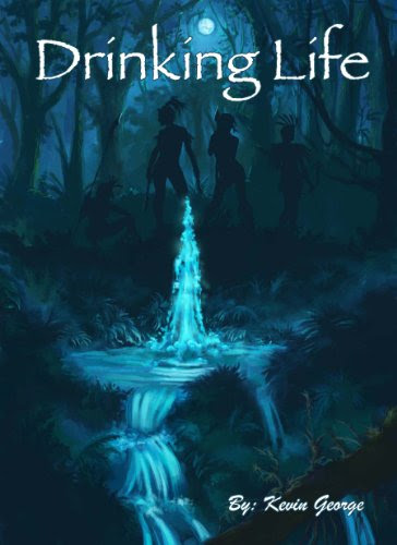 Drinking Life (Keeper of the Water trilogy, #1) by Kevin George