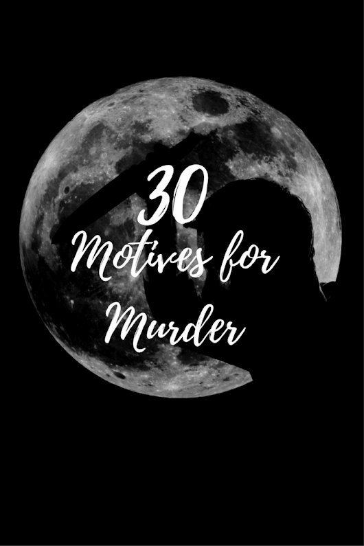30 Motives for Murder