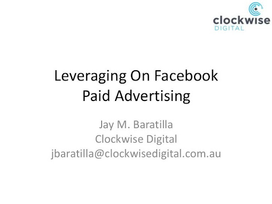 Leveraging On Facebook Paid Advertising - Jay Baratilla