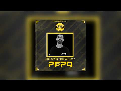 DNB Spain Podcast #17 @ Pepo