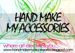 HAND MAKE MY ACCESSORIES