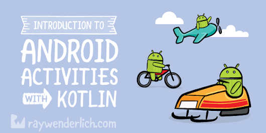 Introduction to Android Activities with Kotlin