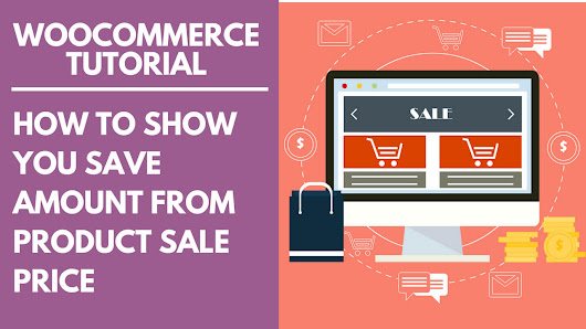 WooCommerce Tutorial: How to show You Save Amount from Product Sale Price - AxlMulat.com