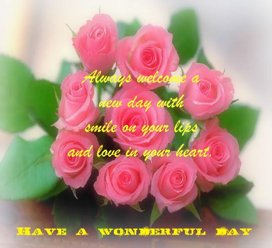 Have A Wonderful Day Ahead Free Have A Great Day Ecards Greeting
