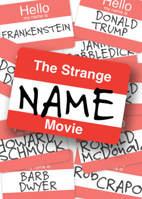Strange Name Movie, The
