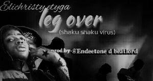 Download Music Mp3:- EliChristy – Leg Over (Shaku Shaku Virus)