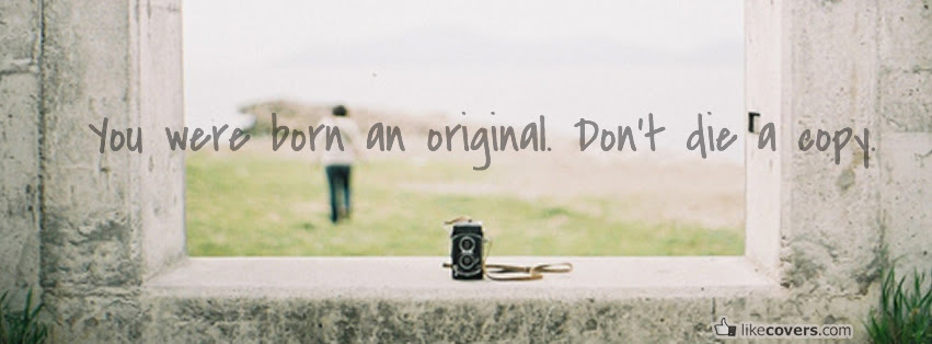 Image result for you were born an original quote