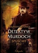 Spuśćmy psy - Maureen Jennings