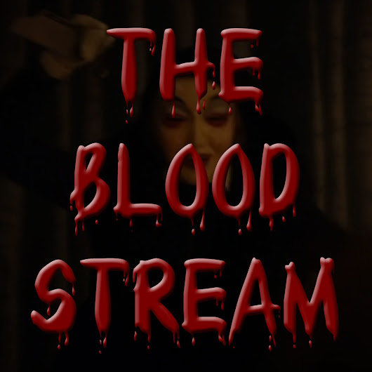 The Blood Stream - Episode 00010 - #Horror
