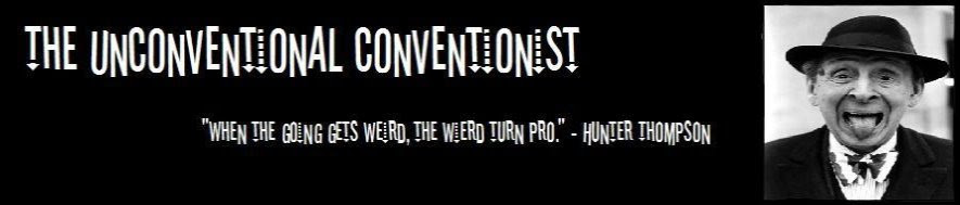 The Unconventional Conventionist