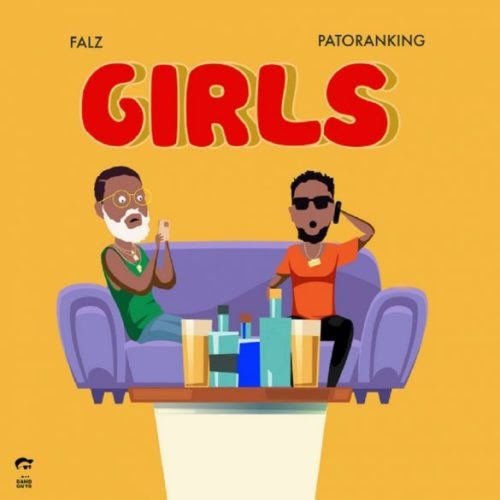 "Falz – ""Girls"" ft. Patoranking 