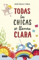 Todas las chicas se llaman Clara Jordi Sierra i Fabra