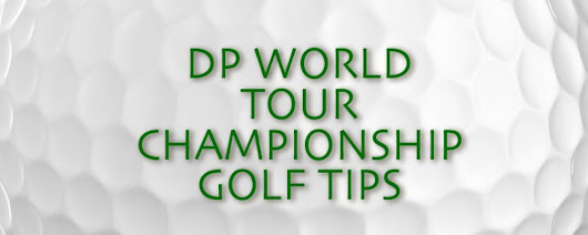 DP World Tour Championship Golf Tips & Preview | Bet Online UK