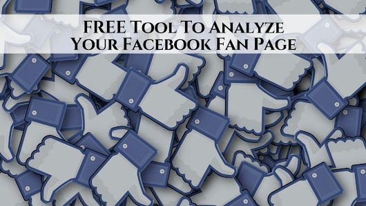 FREE Tool To Analyze Your Facebook Fan Page • My Lead System PRO - MyLeadSystemPRO