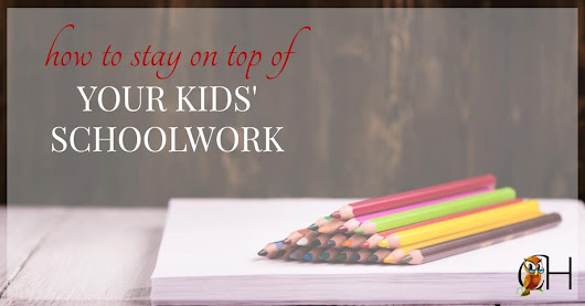 How to Stay on Top of Your Kids' Schoolwork