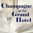 Champagne at the Grand Hotel by Amie Denman and May Williams
