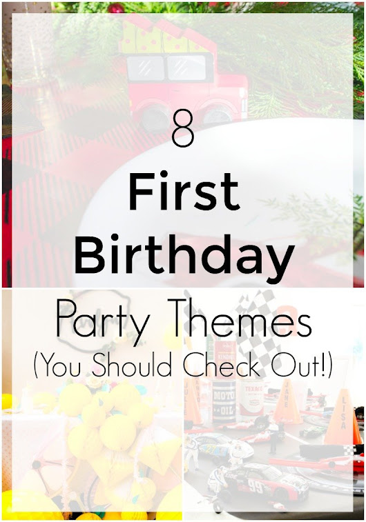 First Birthday Party Themes 2018 - Revel and Glitter