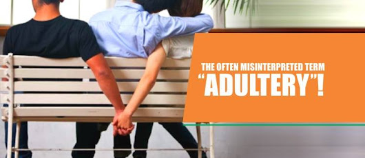 "The often misinterpreted term – ""Adultery""! - Adultery Laws in India"