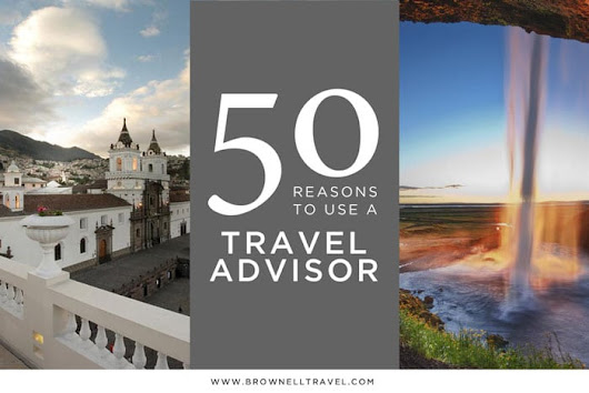 Reasons to Use a Travel Agent - Luxury Travel, Unique Vacations | Brownell Travel