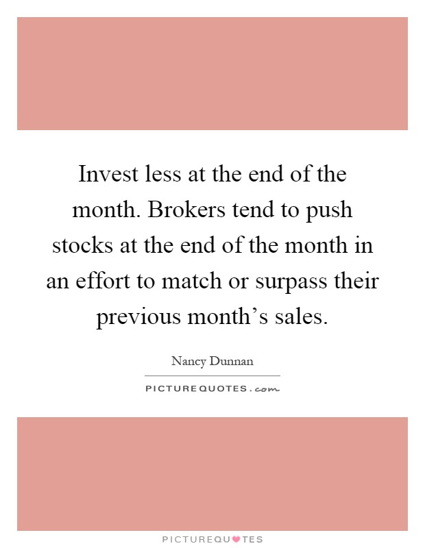 Invest Less At The End Of The Month Brokers Tend To Push Stocks